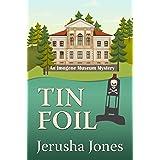 Tin Foil (An Imogene Museum Mystery Book 4)