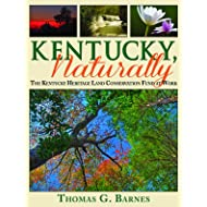 Kentucky, Naturally: The Kentucky Heritage Land Conservation Fund at Work