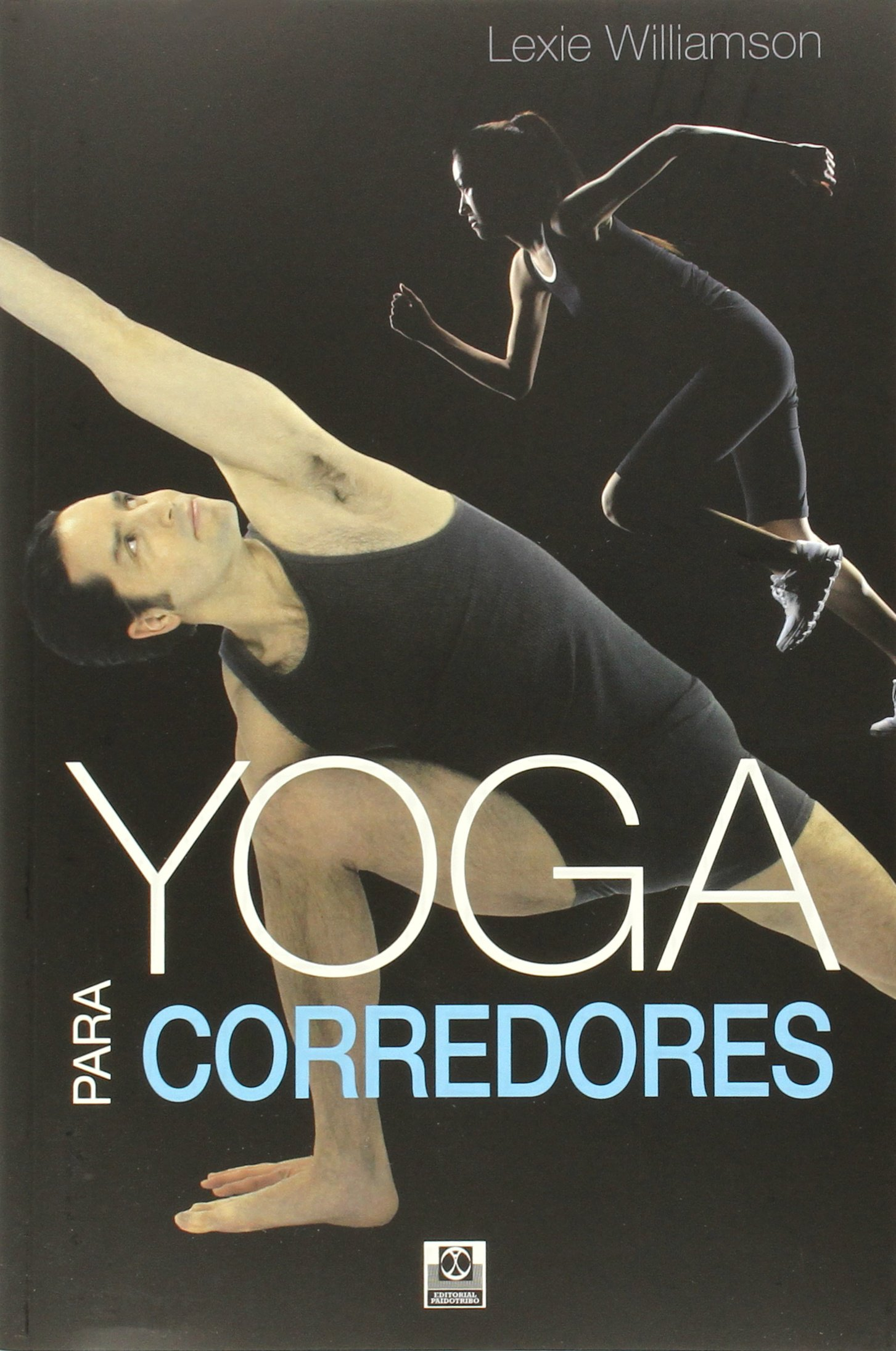 Yoga para corredores (Spanish Edition): Lexie Williamson ...
