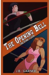 The Opening Bell: A Wrestling Romance (Three Seconds to Legend Book 1) Kindle Edition