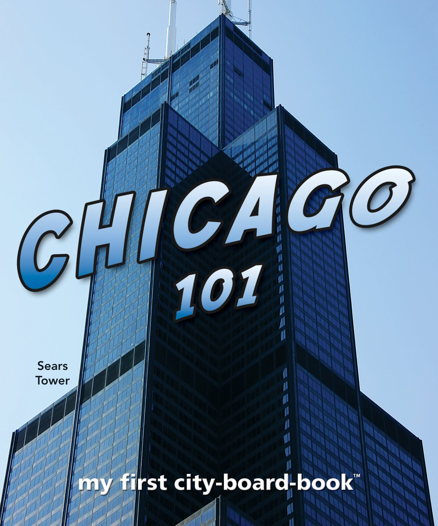 Download Chicago 101: My First City-board-book (101 Board Books) Text fb2 ebook