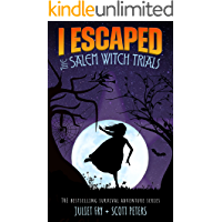 I Escaped The Salem Witch Trials: Salem, Massachusetts 1692
