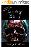 Lucky Number Seven: A Short Story (EelKat's Twisted Tales Book 7)