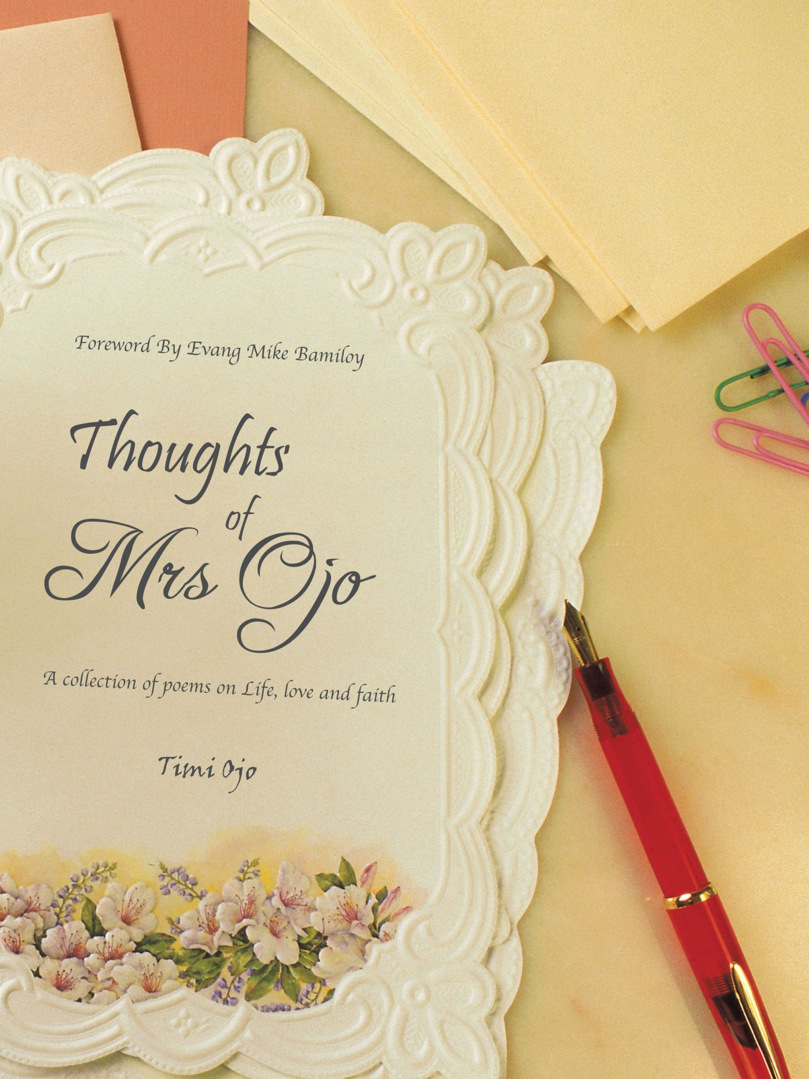 Thoughts of Mrs Ojo: (A collection of poems on Life, love and faith)
