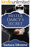 Mister Darcy's Secret: A Mister Darcy series comedic mystery