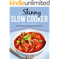 The Skinny Slow Cooker Recipe Book: Delicious Recipes Under 300, 400 And 500 Calories (English Edition)