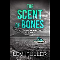 The Scent of Bones: A Suspense Mystery Novella (Isle of Bute Novella Book 1)