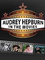 Audrey Hepburn - In The Movies