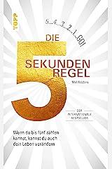 Die 5 Sekunden Regel: Wenn du bis 5 zählen kannst, kannst du auch dein Leben verändern. Der internationale Bestseller (German Edition) Kindle Edition
