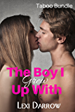 The Boy I Grew Up With (Forbidden Taboo Bundle)