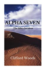 Alpha Seven: The Silica Incident Kindle Edition