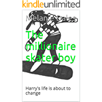 The millionaire skater boy: Harry's life is about to change