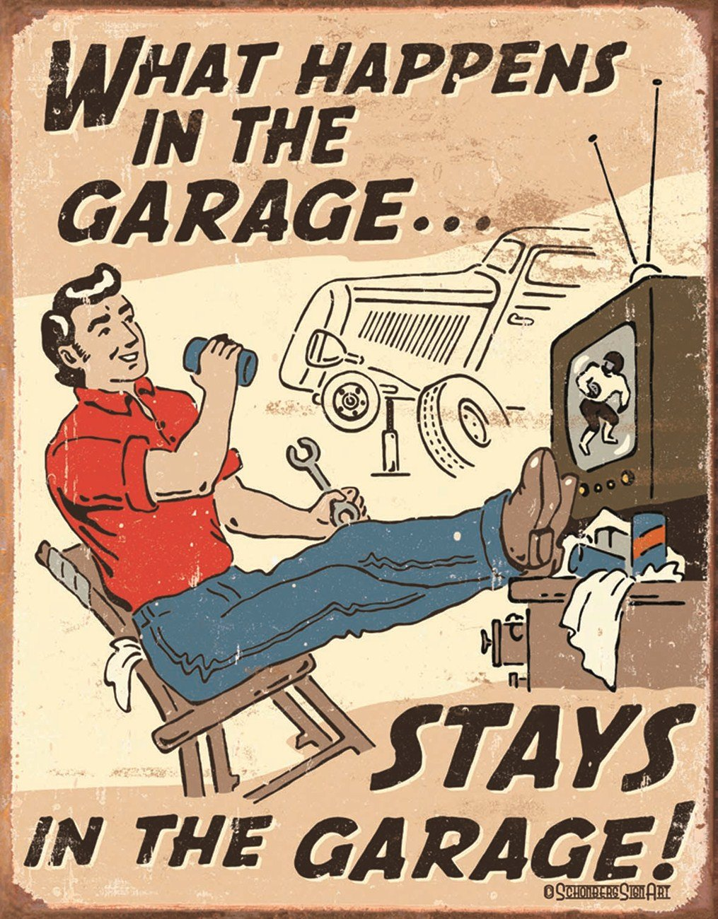 Happens in Garage Tin Sign 12 x 16in