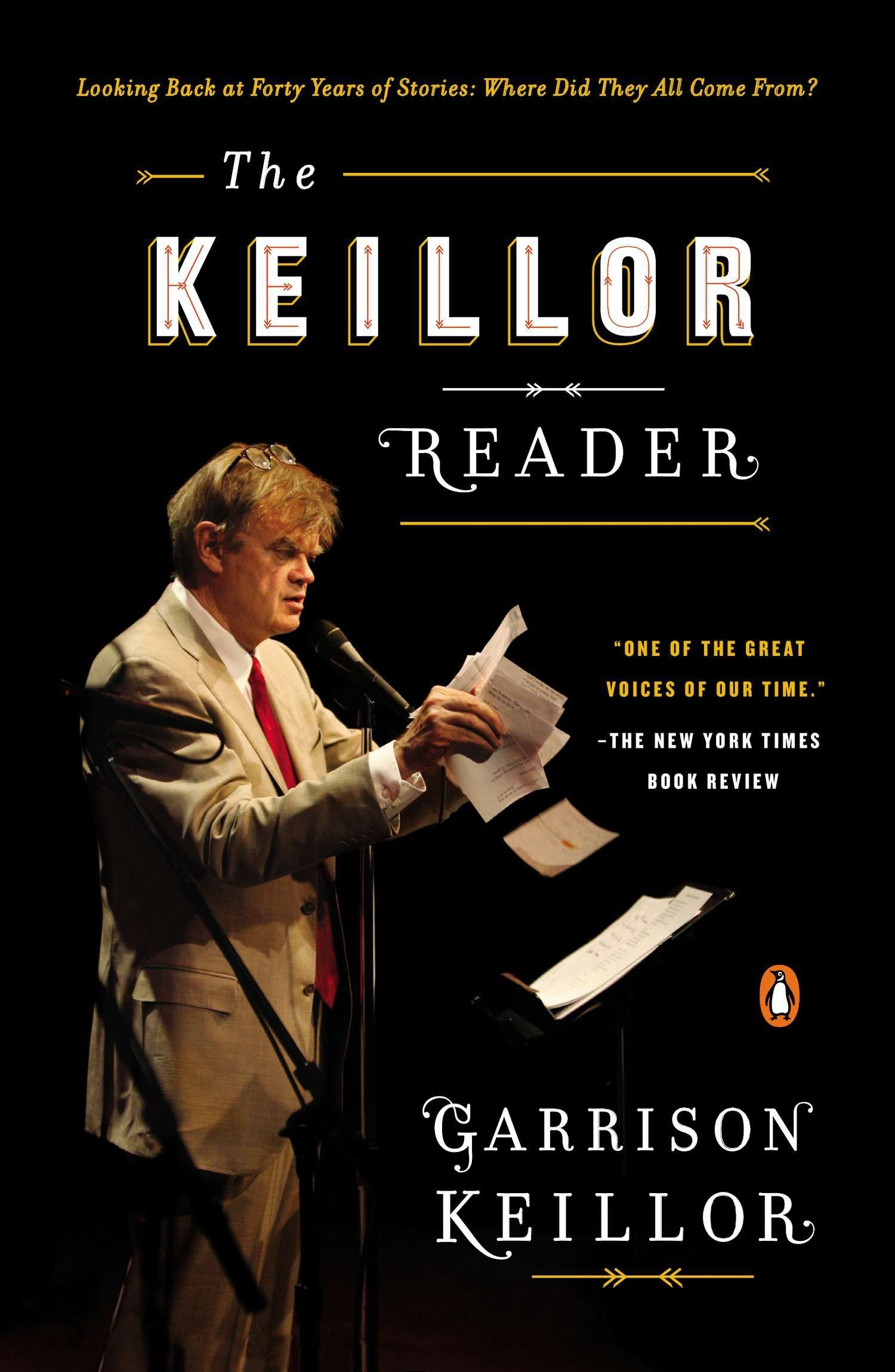 The Keillor Reader: Looking Back at Forty Years of Stories: Where Did They All Come From? pdf epub