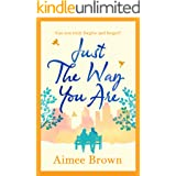 Just the Way You Are: a heartwarming wonderful romance perfect for fans of Holly Martin