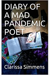 DIARY OF A MAD PANDEMIC POET Kindle Edition
