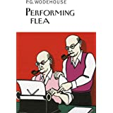 Performing Flea (Everyman's Library P G WODEHOUSE)