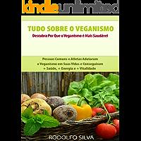 Tudo Sobre o Veganismo: Descubra Por Que é Mais Saudável