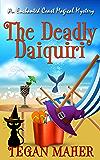 The Deadly Daiquiri: An Enchanted Coast Magical Mystery (Enchanted Coast Magical Mystery Series Book 1)