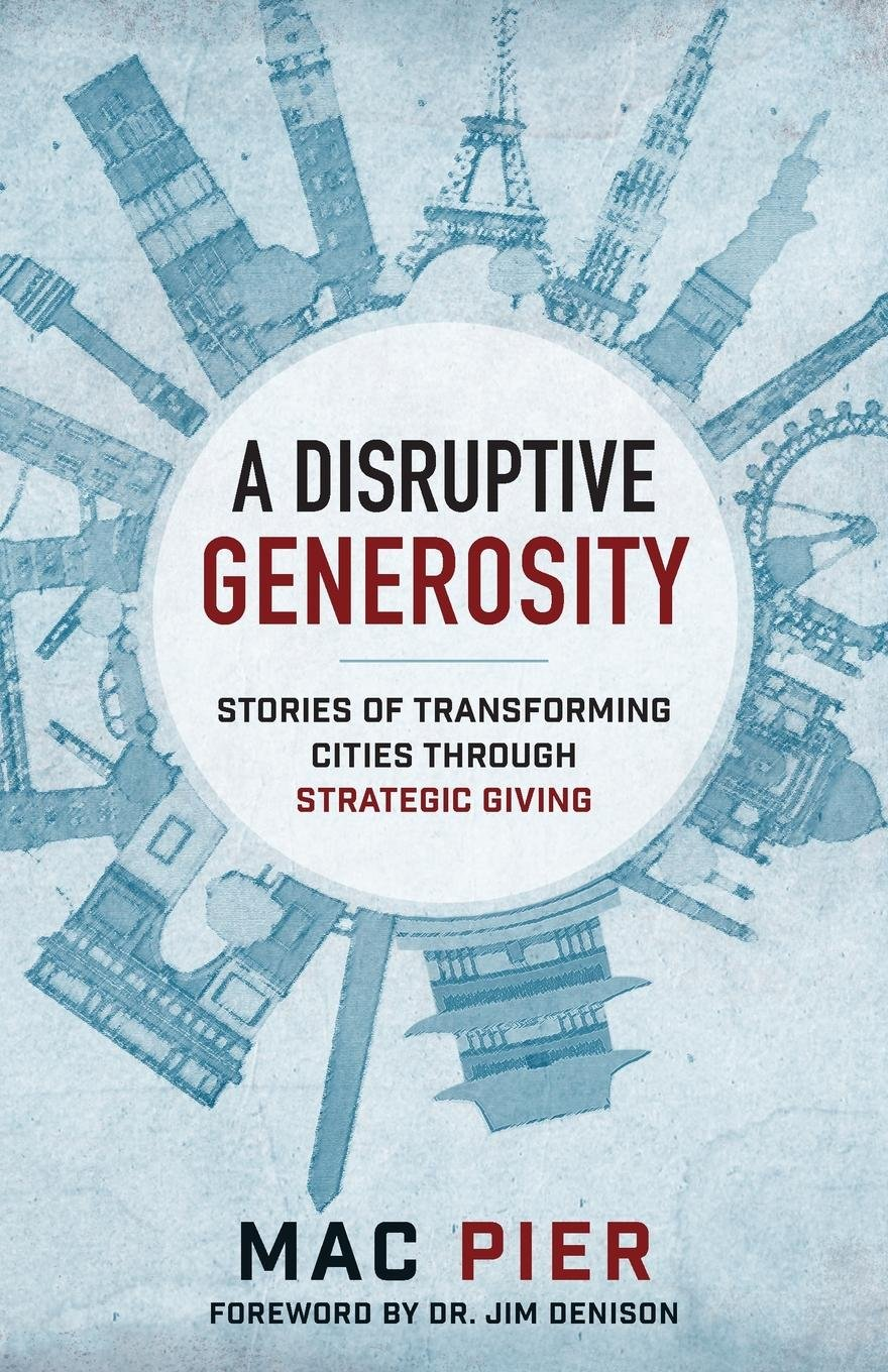A Disruptive Generosity: Stories of Transforming Cities through Strategic Giving pdf epub