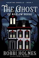 The Ghost of Marlow House (Haunting Danielle Book 1) Kindle Edition