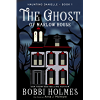 The Ghost of Marlow House (Haunting Danielle Book 1) (English Edition)