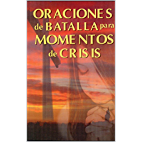 Oraciones de Batalla para Momentos de Crisis