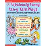 12 Fabulously Funny Fairy Tale Plays: Humorous Takes on Favorite Tales That Boost Reading Skills, Build Fluency & Keep Your C
