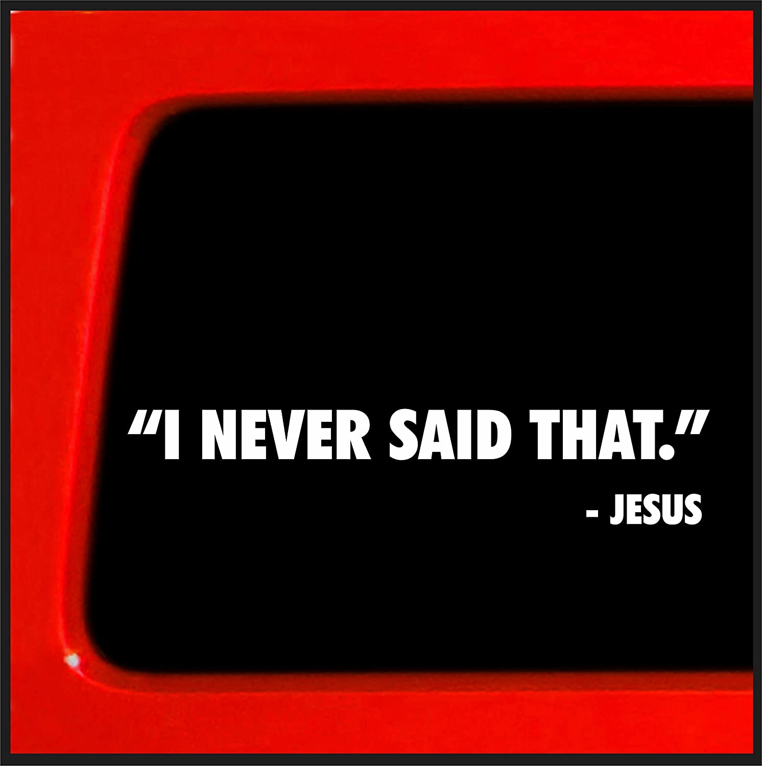 Amazon com i never said that jesus funny bumper sticker decal god creation atheist religion automotive