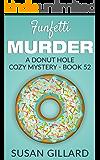 Funfetti Murder: A Donut Hole Cozy Mystery - Book 52