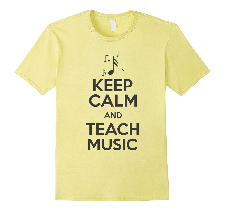 Keep calm teach music t shirt teacher appreciation day gifts