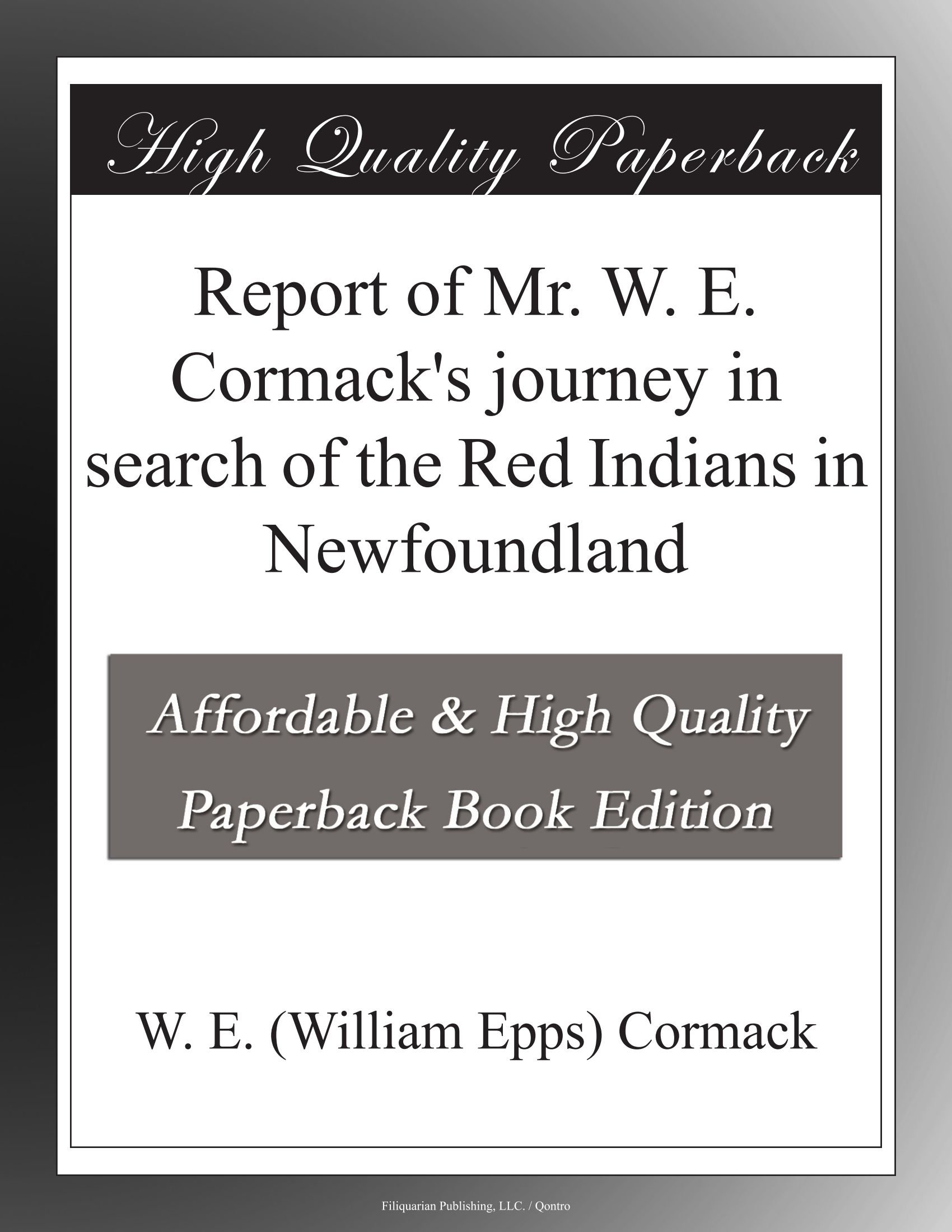 Read Online Report of Mr. W. E. Cormack's journey in search of the Red Indians in Newfoundland pdf