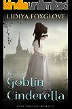 The Goblin Cinderella (Fairy Tale Heat Book 5)