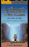 Uma História de Minecraft Sobre a Vida & Morte: De volta à vida