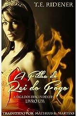 A Filha do Rei do Fogo (Portuguese Edition)
