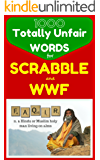 1000 Totally Unfair Words for Scrabble & Words With Friends: Outrageously Legitimate Words to Crush the Enemy in Your Favorite Word Games (Flash Vocabulary Builders)