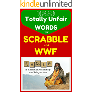 1000 Totally Unfair Words for Scrabble & Words With Friends: Outrageously Legitimate Words to Crush the Enemy in Your…