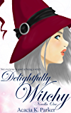 Delightfully Witchy (Delightfully Witchy Novella Trilogy Book 1)