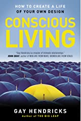 Conscious Living: How to Create a Life of Your Own Design Kindle Edition