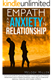 Empath and Anxiety in Relationship: A Survival Guide for Sensitive People to End Negative Thinking, Attachment and to…