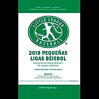 2019 Pequeñas Ligas Béisbol : Regulaciones, Reglas Oficiales De Juegos, Y Politicas (Spanish