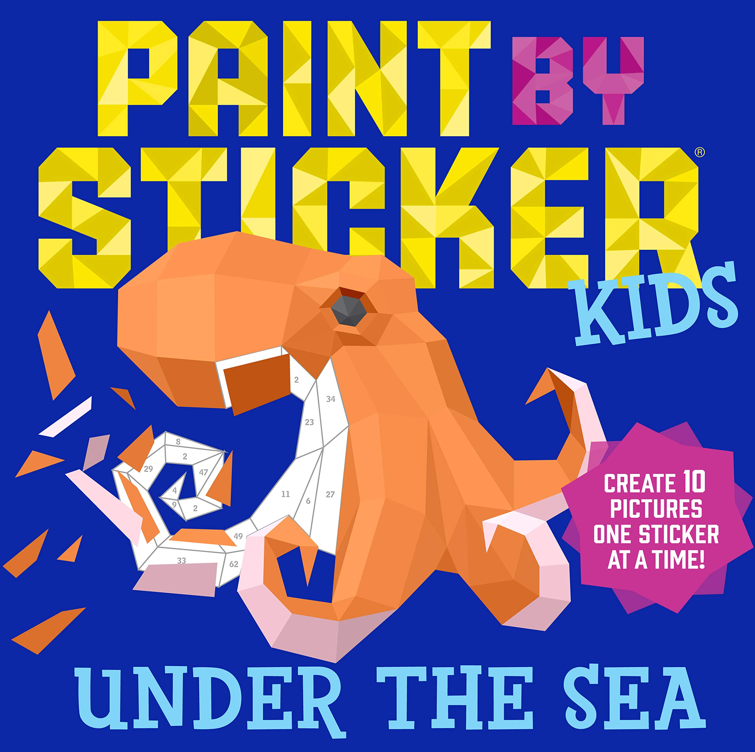 Paint via Sticker Kids: Under the Sea: Create 10 Pictures One Sticker at a Time!