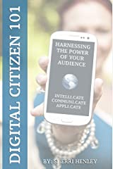 Digital Citizen 101: Harnessing the Power of Your Audience
