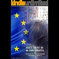 Meu Pet na Europa: Um guia passa a passo do processo de embarque Pet na EU