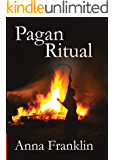 Pagan Ritual - The Path of the Priestess and Priest (The Eight Paths of Magic Book 3)