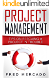 Project Management: Tips for Rescuing a Project in Trouble (English Edition)