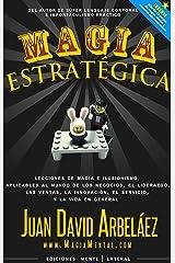 Magia Estratégica: Lecciones de magia e ilusionismo aplicadas al mundo de los negocios, las ventas, el liderazgo, la innovación y la vida en general (Negocios y Estrategia nº 1) (Spanish Edition) Kindle Edition