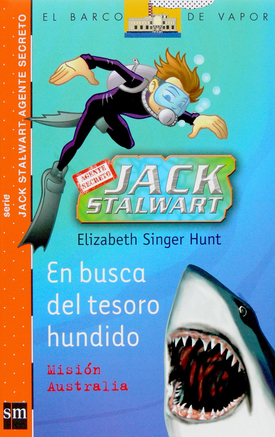 Download En busca del tesoro hundido/ The Search For the Sunken Treasure: Mission Australia/ Australia (El Barco De Vapor: Jack Stalwart Agente Secreto/ The ... Secret Agent Jack Stalwart) (Spanish Edition) PDF