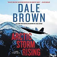 Arctic Storm Rising: A Novel (Nick Flynn)