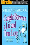 Caught Between a Lie and True Love (Caught Between Romance Book 1)